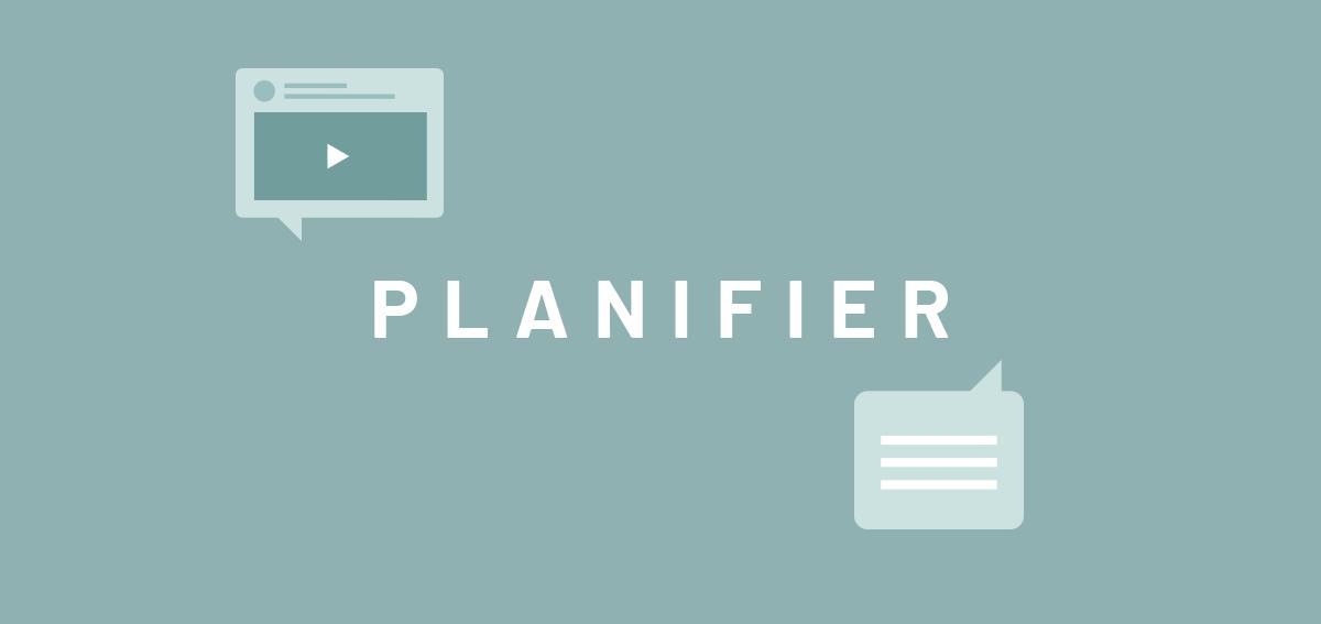 PLANIFIER vos contenus : 3 outils indispensables !