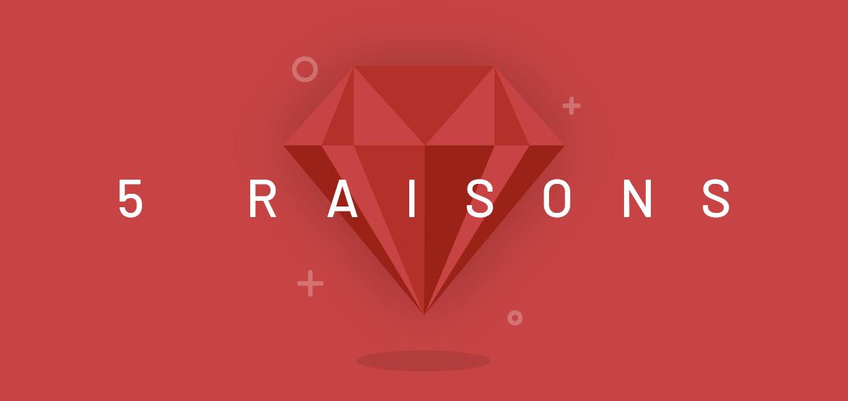 5 raisons qui font de Ruby un bon choix en 2020
